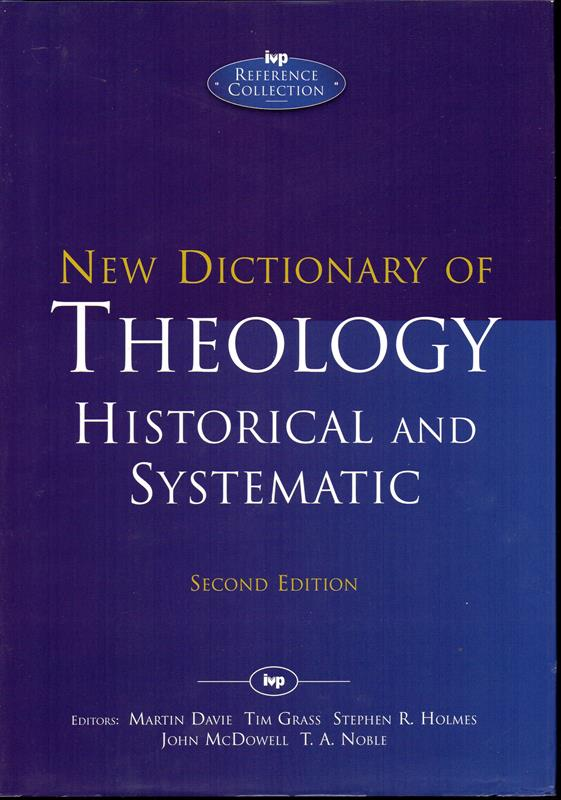Image for New Dictionary of Theology: Historic and Systematic (Second Edition)