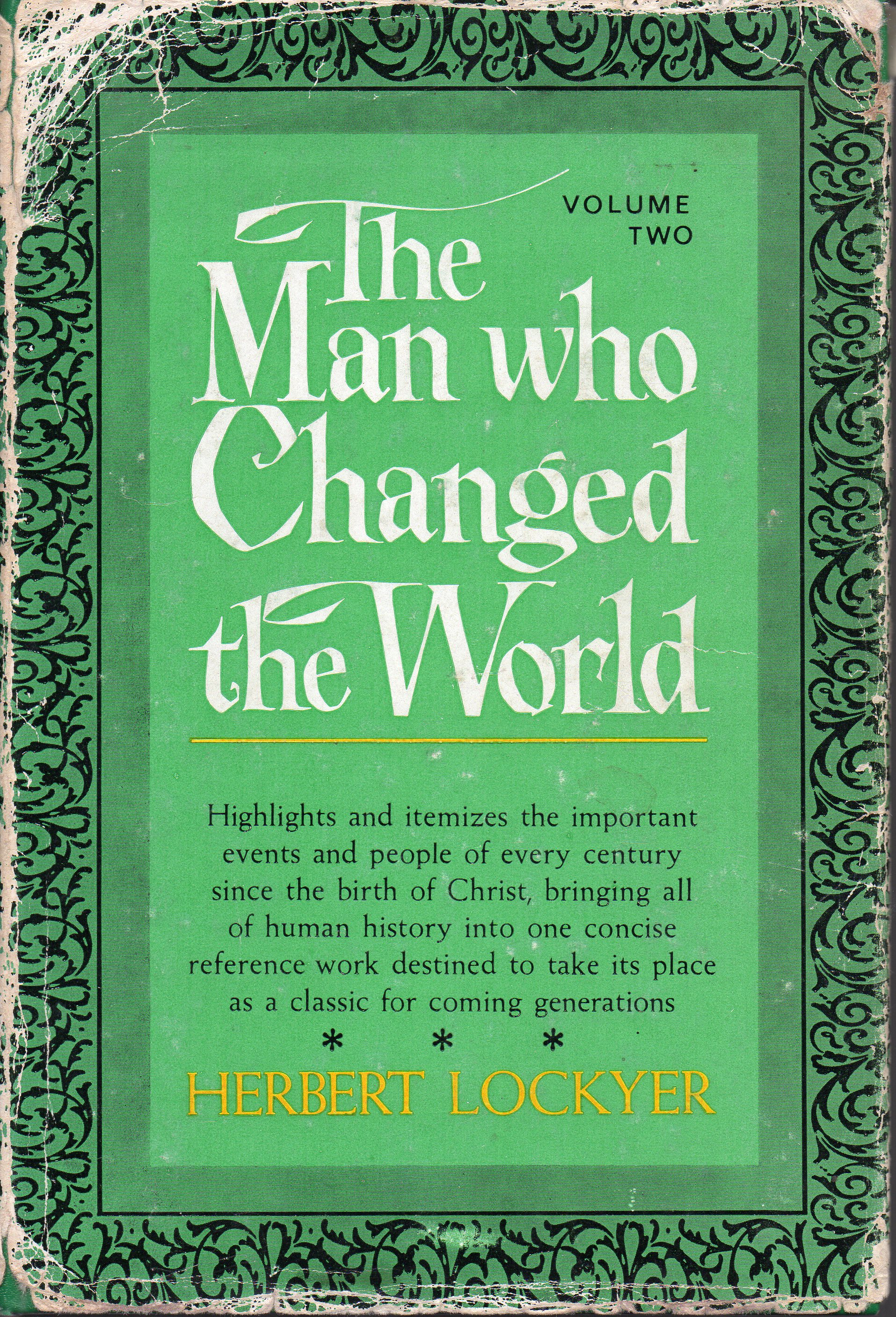 Image for The Man Who Changed the World: or Conquests of Christ Through the Centuries: Volume 2: Seventeenth Through the Twentieth Centuries