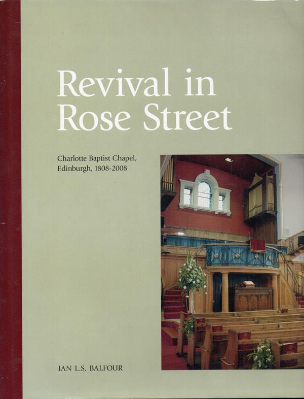 Image for Revival in Rose Street: Charlotte Baptist Chapel, Edinburgh, 1808-2008