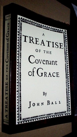 Image for A Treatise of the Covenant of Grace: Facsimile Reprint from the 1645 Edition