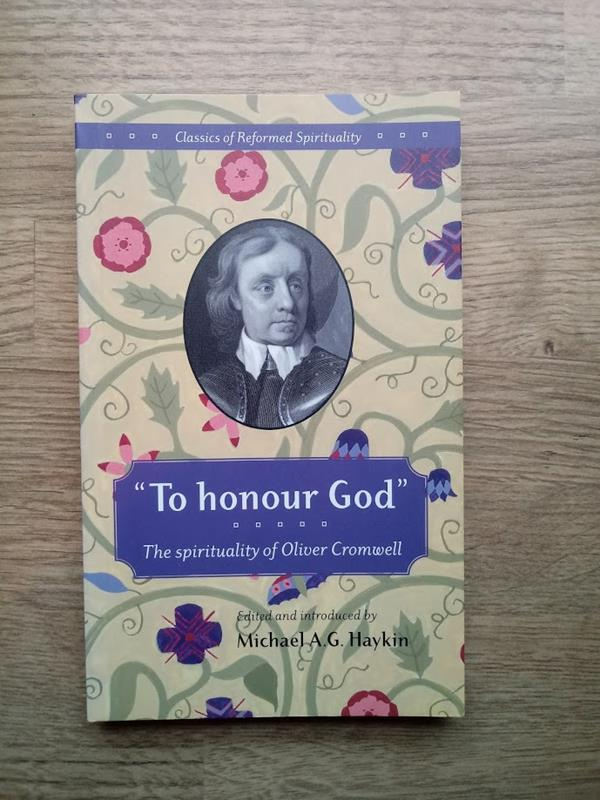 Image for To Honour God: The Spirituality of Oliver Cromwell (Classics of Reformed Spirituality)