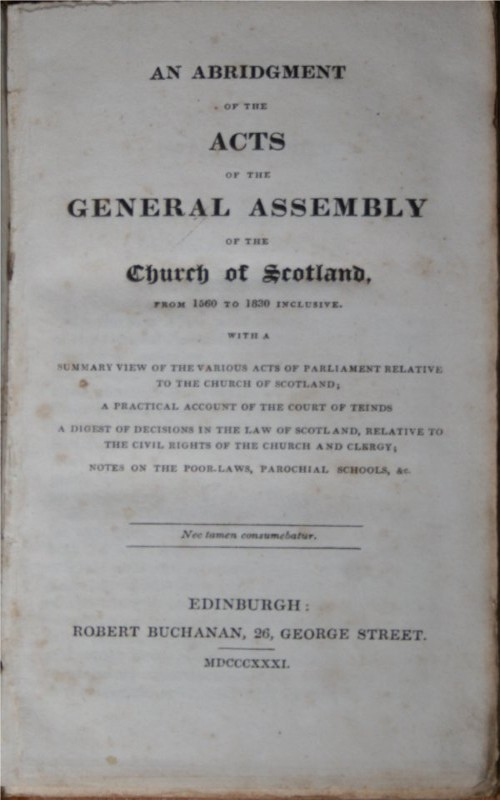 Image for An Abridgment of the Acts of the General Assembly of the Church of Scotland, from 1560 to 1830 Inclusive (etc etc) (A Compendium of the Laws of the Church of Scotland, Part Second - only, of 2)