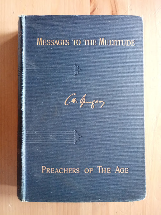 Image for Messages to the Multitude: being Ten Representative Sermons Selected at Mentone, and Two Unpublished Addresses Delivered on Memorable Occasions