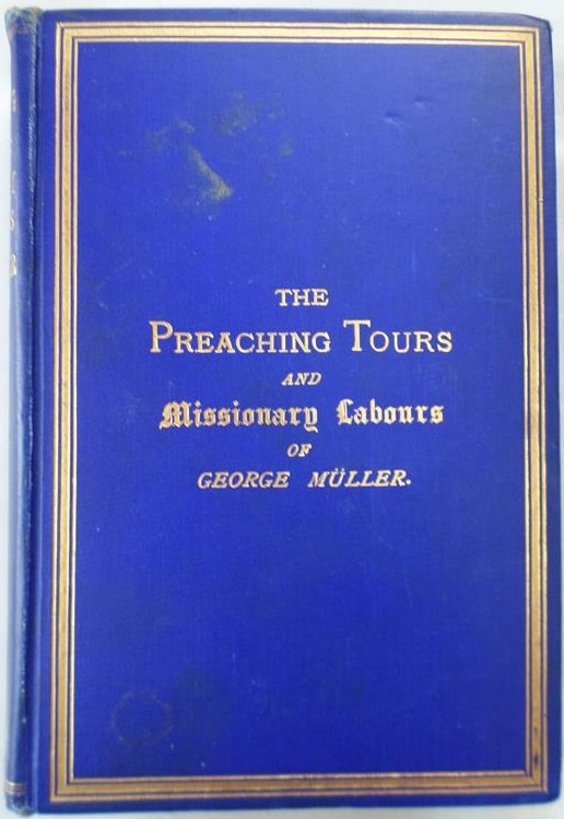 Image for The Preaching Tours and Missionary Labours of George Müller (of Bristol)