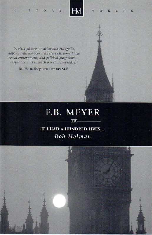 Image for F B Meyer: If I Had a Hundred Lives... (History Makers)