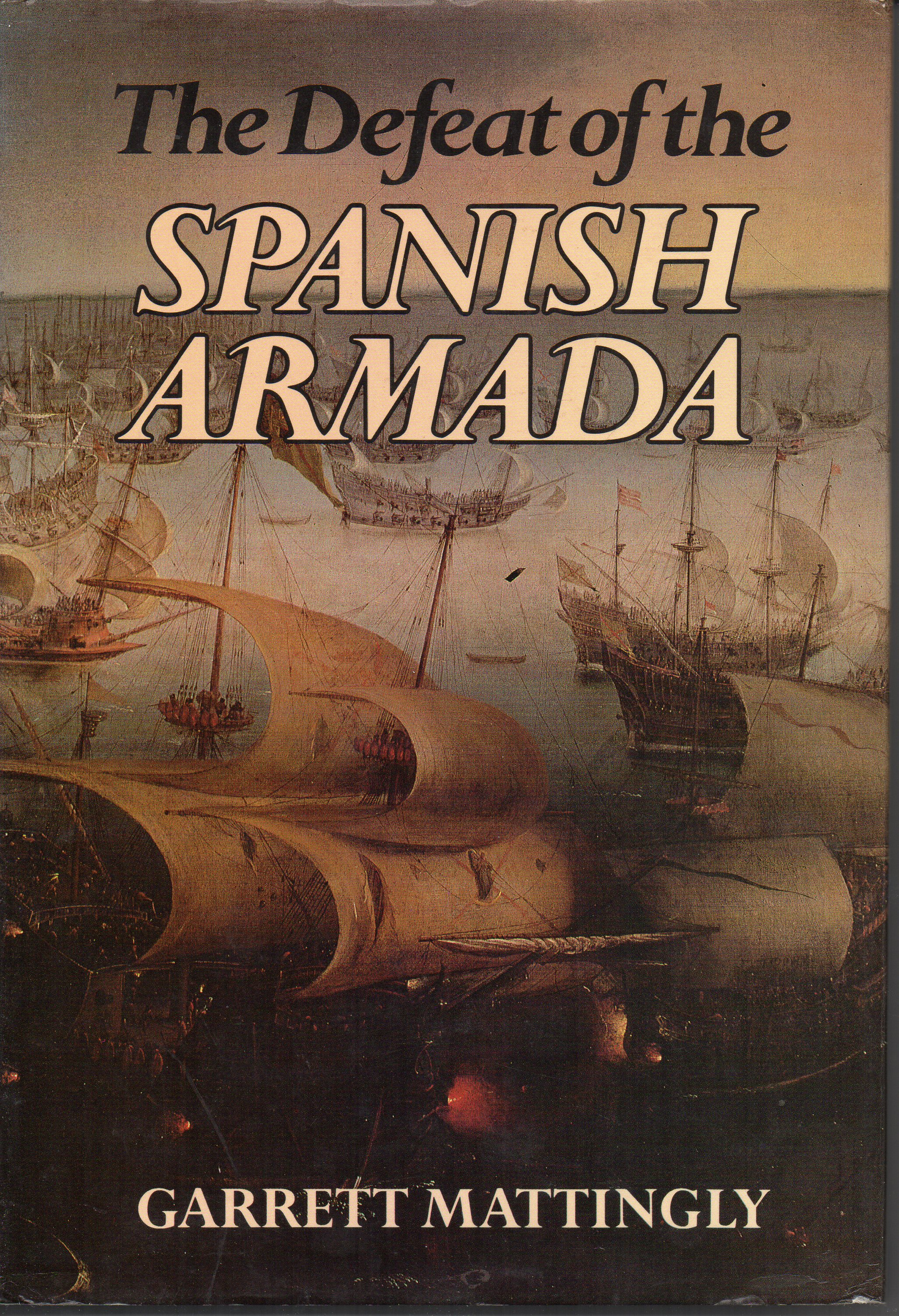 Image for The Defeat of the Spanish Armada