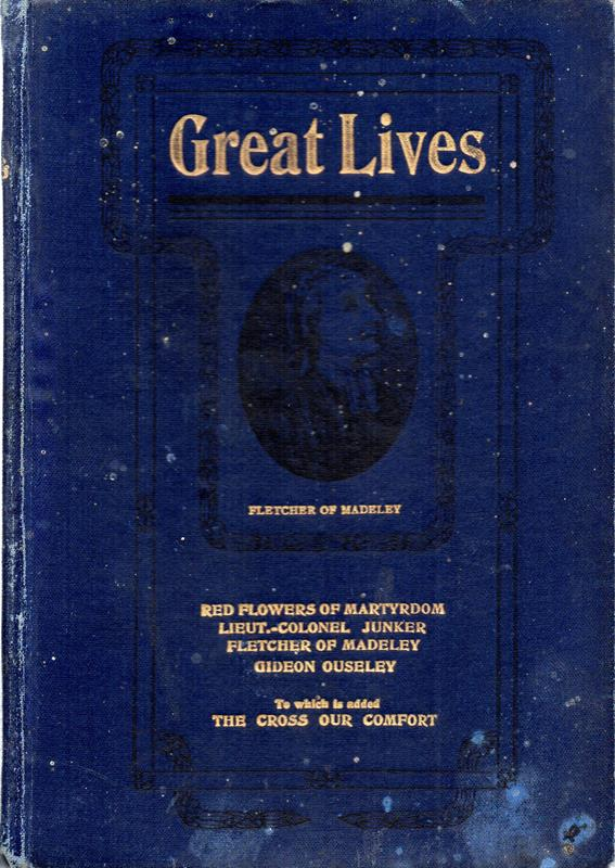 Image for Great Lives: Red Flowers of Martyrdom (Douglas); Lieut.-Col. Jacob Junker of Germany (Railton); Fletcher of Madeley (Allen); Gideon Ouseley: An Old-time Irish Salvationist (Railton); The Cross Our Comfort (Booth-Tucker)