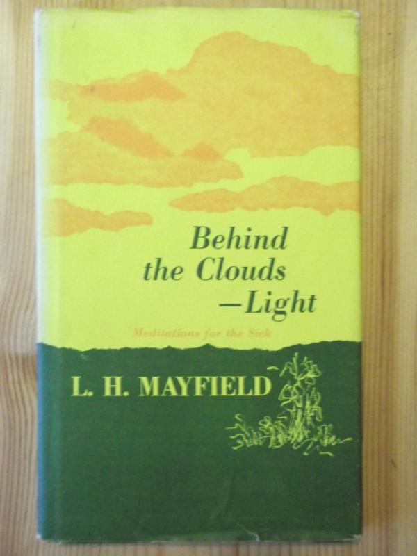 Image for Behind the Clouds - Light: Meditations for the Sick and Distressed