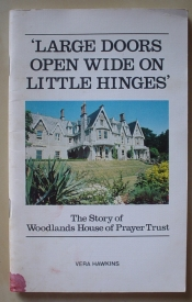Image for Large Doors Open Wide on Little Hinges: The Story of Woodlands House of Prayer Trust