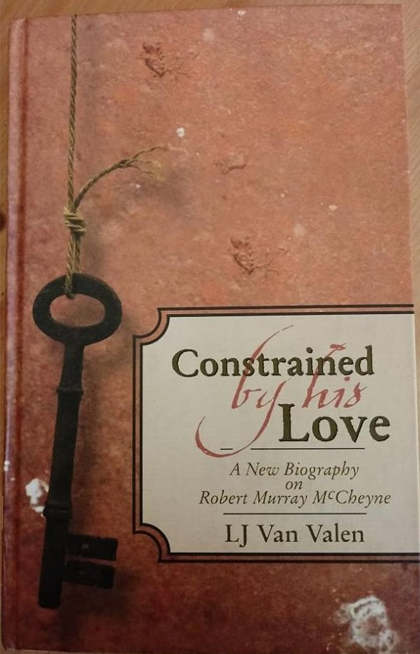Image for Constrained By His Love: A New Biography of Robert Murray McCheyne