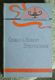 Image for George and Robert Stephenson: The World's Workers Series