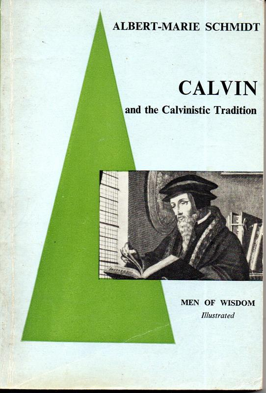 Image for Calvin and the Calvinistic Tradition (Men of Wisdom series)