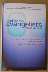 Image for And Some Evangelists: Growing Your Church Through Discovering and Developing Evangelists