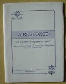 Image for A Response to the Doctrine Committee's Report on Agreements and Disagreements of Irish Presbyterians and Roman Catholics