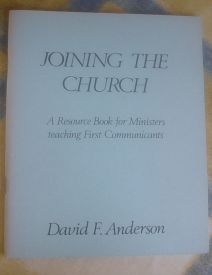 Image for Joining the Church: A Resource Book for Ministers Teaching First Communicants